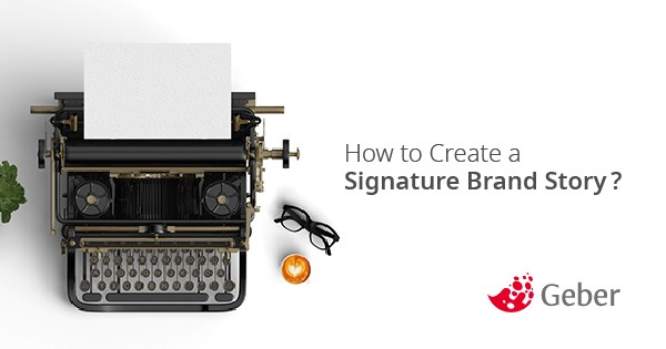 How to Create a Signature Brand Story